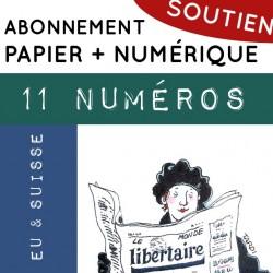 11 numéros PAPIER + NUMÉRIQUE, Union Européenne et Suisse. Abonnement de soutien